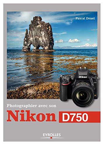 Photographier avec son Nikon D750 (French Edition) eBook