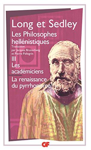Les philosophes hellénistiques, tome 3 : Les Académiciens ; La renaissance du pyrrhonisme