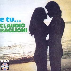 Freedb ROCK / 740A130A - E Tu...  Musiche e video  di  Claudio Baglioni