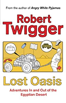 Lost Oasis: In Search Of Paradise (English Edition) de [Twigger, Robert]