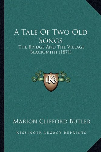 A Tale of Two Old Songs: The Bridge and the Village Blacksmith (1871)