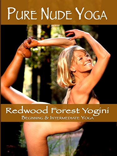 Pure Nude Yoga- Redwood Forest Yogini - Beginning & Intermediate Yoga [OV]