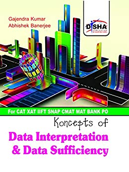 Data Interpretation & Data Sufficiency for CAT/ XAT/ IIFT/ CMAT/ MAT/ Bank PO/ SSC by [Disha Experts]