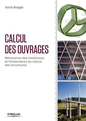 Calcul des ouvrages: Rsistance des matriaux et fondements du calcul des structures