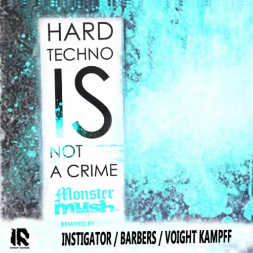 Hardtechno Is Not a Crime