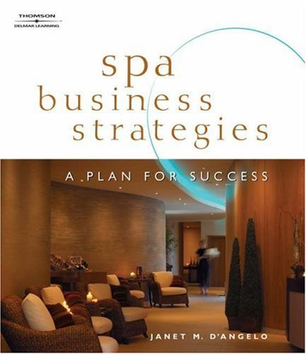Spa Business Strategies: A Plan for Success by Janet M. D'Angelo (2005-11-29) par Janet M. D'Angelo