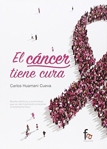 EL CANCER TIENE CURA por CARLOS HUAMANÍ CUEVA