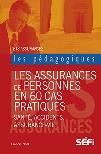 Les assurances de personnes en 60 cas pratiques: Ouvrage pédagogique (Vademecum)