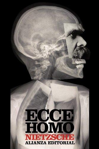 Ecce Homo. Cómo Se Llega A Ser Lo Que Se Es
