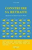Telecharger Livres Construire sa retraite Quand on est salarie et qu on a 50 ans (PDF,EPUB,MOBI) gratuits en Francaise