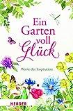 Ein Garten voll Gl?ck: Worte der Inspiration
