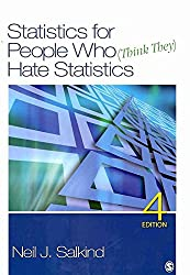[(Statistics for People Who (Think They) Hate Statistics)] [By (author) Neil J. Salkind] published on (November, 2010)