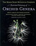 [The Marie Selby Botanical Gardens Illustrated Dictionary of Orchid Genera] (By: Peggy Alrich) [published: September, 2008]