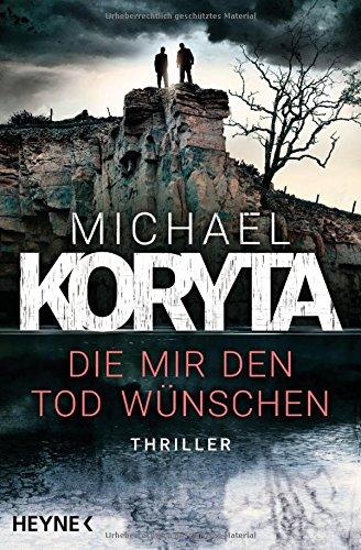 Buchseite und Rezensionen zu 'Die mir den Tod wünschen: Thriller' von Michael Koryta