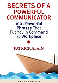 Secrets of a Powerful Communicator (Rupa Quick Reads) by [Alain, Patrick]