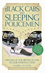 Black Cabs and Sleeping Policeman by Harry Oliver (2009-08-03)
