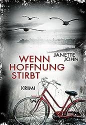 Wenn Hoffnung stirbt (Kripo Bodensee 8)