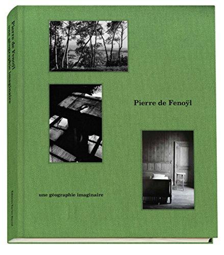 Pierre de Fenoÿl - Une géographie imaginaire