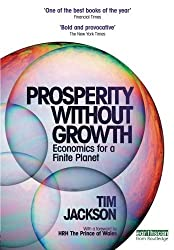 Prosperity without Growth: Economics for a Finite Planet by Tim Jackson (2011-06-29)