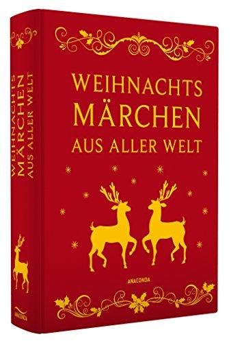 Weihnachtsmärchen aus aller Welt (Neuausgabe) - Leinen-Ausgabe: Alle Infos bei Amazon