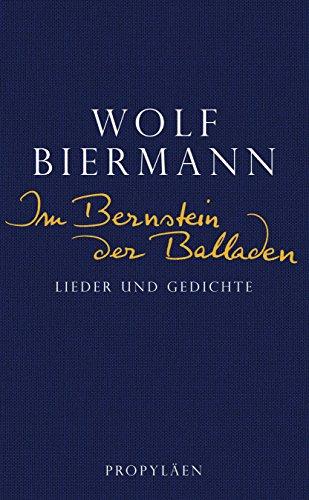 Im Bernstein der Balladen: Lieder und Gedichte