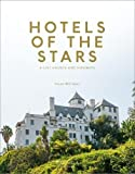 Hotels of the Stars: A-List Haunts and Hideaways