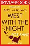Trivia: West with the Night: By Beryl...