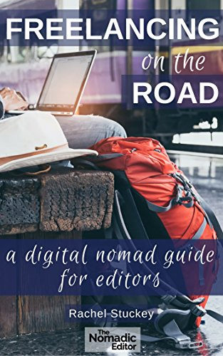 Freelancing on the Road: A Digital Nomad Guide for Editors (English Edition)