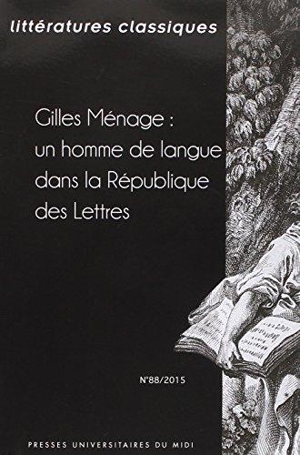 Gilles Ménage, un homme de langue dans la république des lettres par Pierre Ronzeaud