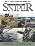The Ultimate Sniper: An Advanced Training Manual For Military And Police Snipers Updated and Expanded Edition by USAR (Ret.) Major John L Plaster (31-Oct-2011) Paperback