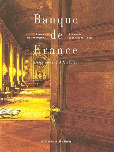 Banque de France. Deux siècles d'histoire