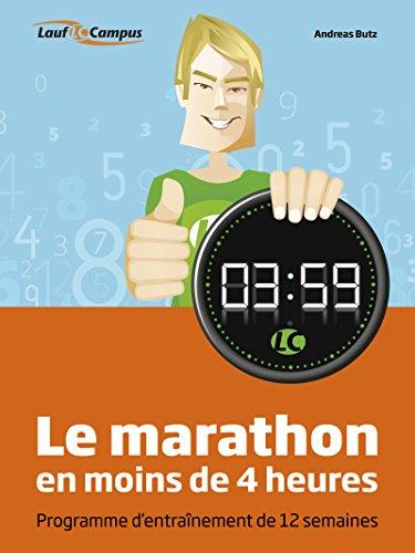 Le marathon en moins de 4 heures: Avec un programme d'entraînement de 12 semaines