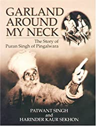 Garland Around My Neck: The Story of Puran Singh of Pingalwara