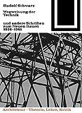 Wegweisung der Technik und andere Schriften zum Neuen Bauen 1926-1961 (Bauwelt Fundamente, Band 51)