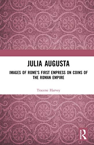 Julia Augusta: Images of Rome's First Empress on Coins of the Roman Empire (English Edition)