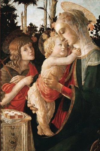 Sandro Botticelli's 'Madonna and Child with St. John the Baptist' Art of Life Jo (Art of Life Journal) (Botticelli Madonna)