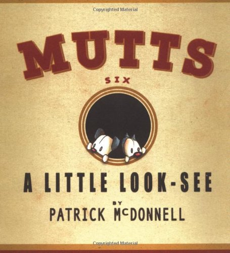 A Little Look-See: MUTTS Six