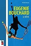 Eugenie Bouchard : le Reve