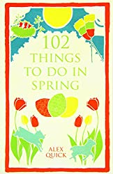 102 Things to Do in Spring