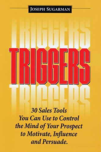 Triggers: 30 Sales Tools You Can Use to Control the Mind of Your Prospect to Motivate, Influence, and Persuade. (English Edition) -
