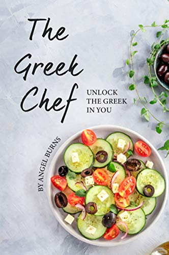 The Greek Chef: Unlock the Greek in You (English Edition)