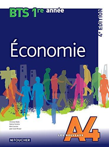 Les Nouveaux A4 Economie BTS 1re anne - 4e dition