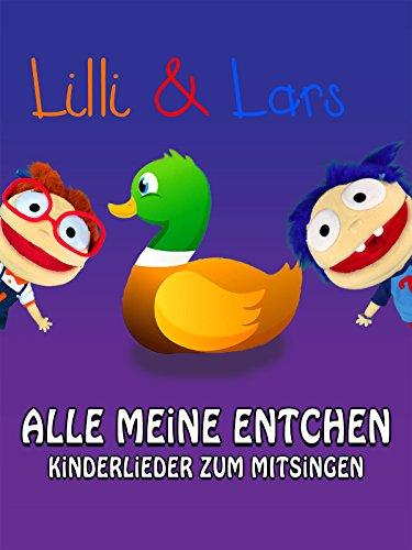 Clip: Alle meine Entchen - Lilli und Lars - Kinderlieder zum mitsingen (Videos Mitsingen)