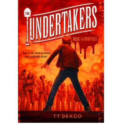 [( The Undertakers: The Rise of the Corpses )] [by: Drago Ty] [May-2011]
