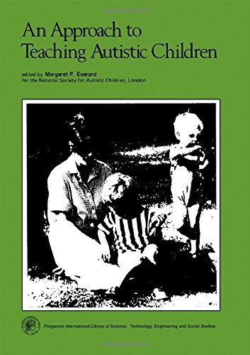 Approach to Teaching Autistic Children (Pergamon International Library of Science, Technology, Engineering and Social Studies)