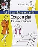 Le modélisme de mode - Tome 2, Coupe à plat, les transformations