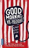 Good morning, Mr President ! par Dorey-Stein