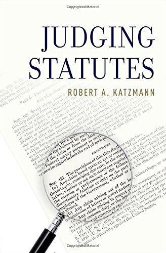 Judging Statutes by Robert A. Katzmann (2016-04-01)