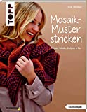 Mosaik - Muster stricken - Tücher, Schals, Stulpen & Co - Deutsche Ausgabe mosaik-muster stricken Mosaik-Muster stricken – von Tanja Steinbach – Buchbesprechung