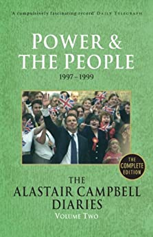 Diaries Volume Two: Power and the People (The Alastair Campbell Diaries Book 2) by [Campbell, Alastair]